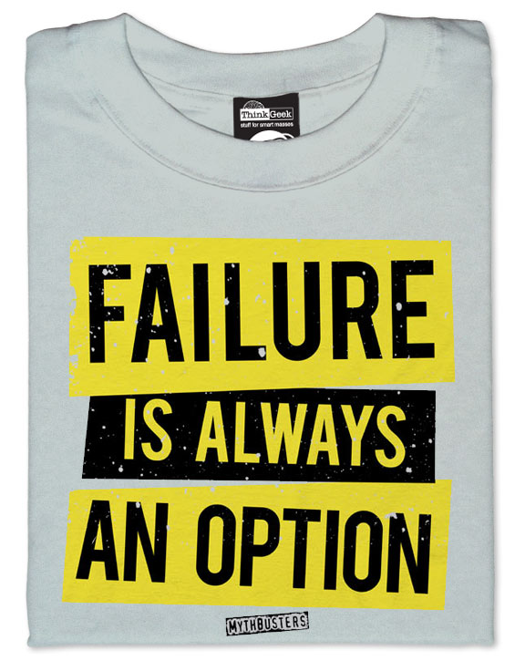 MythBusters' Gear - Failure is Always an Option