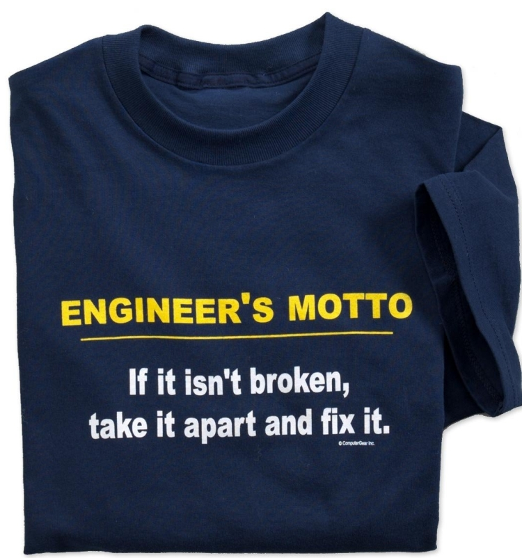 Engineers Motto Tshirt