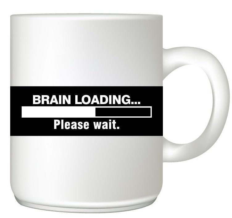 Brain Loading Please Wait Mug - Funny Coffee Mug