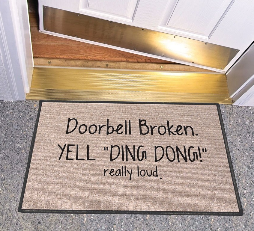 Doorbell Broken Yell Ding Dong! Really Loud Doormat