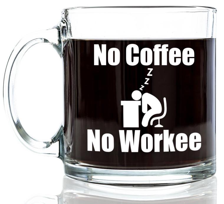 No Coffee No Workee Funny Glass Coffee Mug