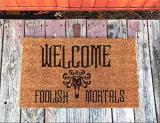 Welcome Foolish Mortals doormat